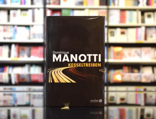 Dominique Manotti: Kesseltreiben