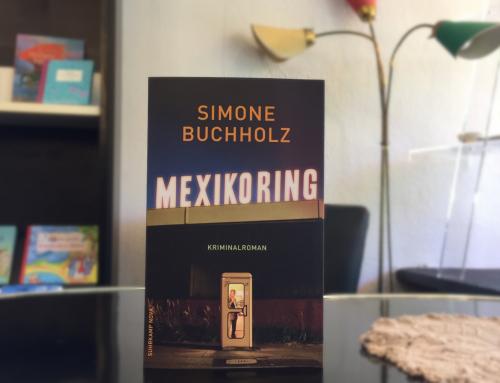 Simone Buchholz: Mexikoring