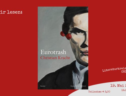 """Wir lesen – online: """"Eurotrash"""" von Christian Kracht"""